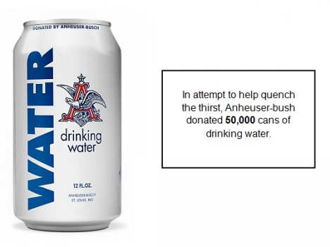 Canned drinking water donated by Anheuser-Busch in times of tragedy.