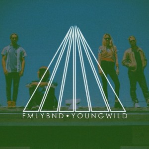 "FMLYBND's single ""Young Wild"