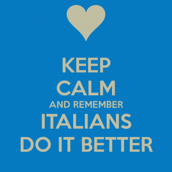 keep-calm-and-remember-italians-do-it-better-7