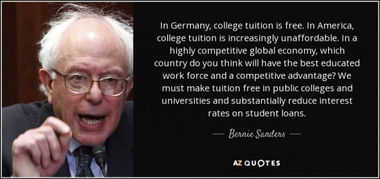 quote-in-germany-college-tuition-is-free-in-america-college-tuition-is-increasingly-unaffordable-bernie-sanders-144-30-10